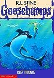 Deep Trouble (Goosebumps - 19)