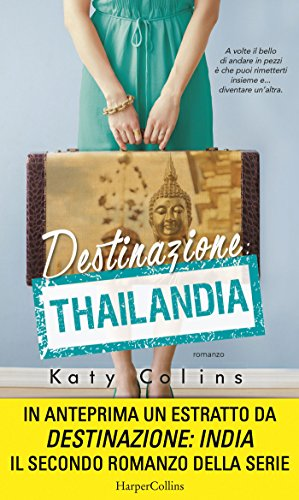 Destinazione: Thailandia (Lonely Hearts Travel Club Vol. 1) di [Colins, Katy]