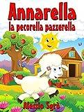 Annarella la pecorella pazzerella (Favola illustrata Vol. 8)