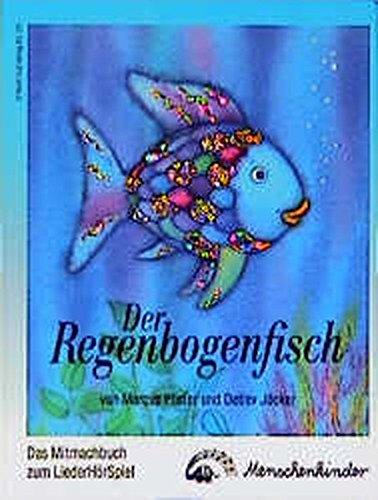 Kostüm Fisch Der Regenbogen - Der Regenbogenfisch. Das Mitmachbuch zum LiederHörSpiel.