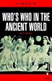 Who's Who in the Ancient World (Penguin Reference Books)