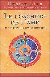 Le Coaching de l'âme : 28 jours pour découvrir votre authenticité