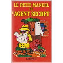Le Petit manuel de l'agent secret (Le Petit manuel...)