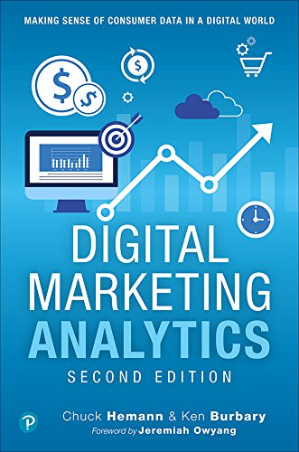 Digital Marketing Analytics: Making Sense of Consumer Data in a Digital World (Que Biz