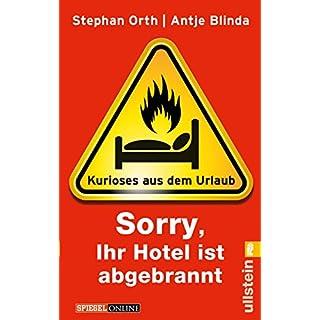 »Sorry, Ihr Hotel ist abgebrannt«: Kurioses aus dem Urlaub