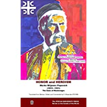HONOR and HEROISM (The Stefan University Press series on the greats of the world) (English Edition)