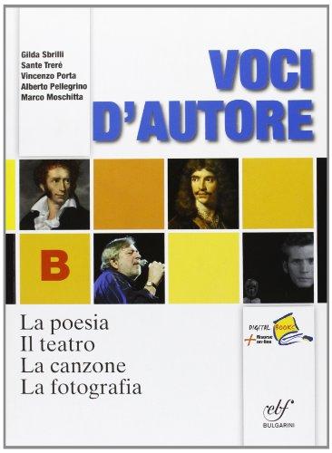 Voci d'autore. La poesia-Il teatro-La canzone-La fotografia. Con espansione online. Per le Scuole superiori