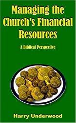 Managing the Church's Financial Resources: A Biblical Perspective