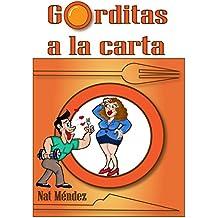 GORDITAS A LA CARTA (Trilogia Gorditas a la Carta nº 1)
