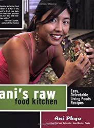 Ani's Raw Food Kitchen: Easy, Delectable Living Foods Recipes by Phyo, Ani (2007) Taschenbuch