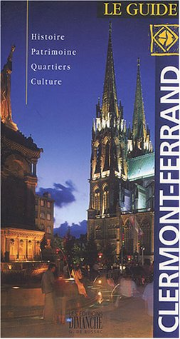 Clermont-Ferrand : Le guide
