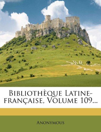 Bibliothèque Latine-française, Volume 109...