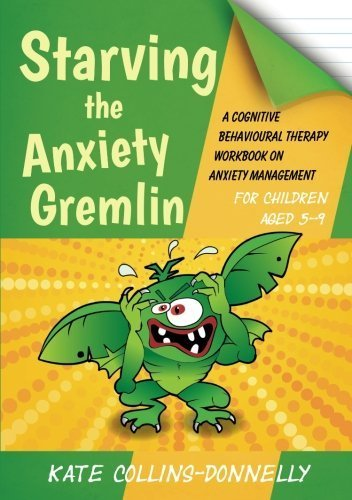 Starving the Anxiety Gremlin for Children Aged 5-9: A Cognitive Behavioural Therapy Workbook on Anxiety Management (Gremlin and Thief CBT Workbooks) by Collins-Donnelly, Kate (2014) Paperback