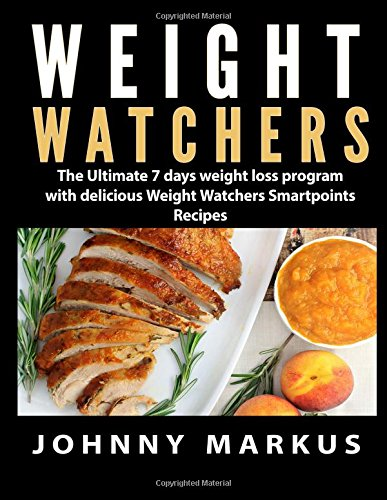 weight-watchers-the-ultimate-7-days-weight-loss-program-with-delicious-weight-watchers-smart-points-
