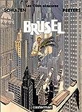 Brüsel : Les cités obscures. 5 | Peeters, Benoît (1956-....). Scénariste