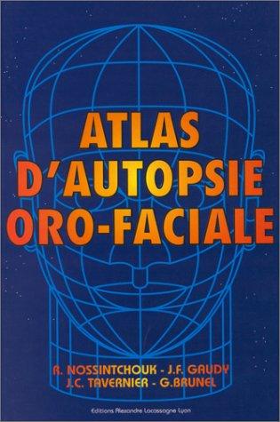 Atlas d'autopsie oro-faciale