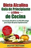 Dieta Alcalina Guía para principiantes y Libro de Cocina (Spanish Edition): ¡La escala del pH es su MEJOR amigo para bajar de peso rápidamente!