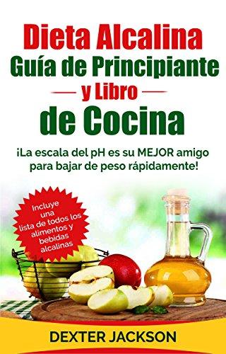 dieta-alcalina-guia-para-principiantes-y-libro-de-cocina-spanish-edition-la-escala-del-ph-es-su-mejo