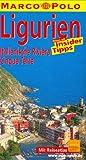 Marco Polo Reiseführer Ligurien, Italienische Riviera, Cinque Terre - Rainer Stiller, Bettina Dürr