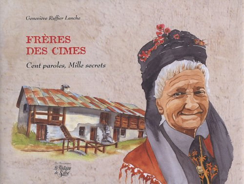 Frère des cimes : Cent paroles, Mille secrets