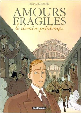 Amours fragiles : Le Dernier Printemps