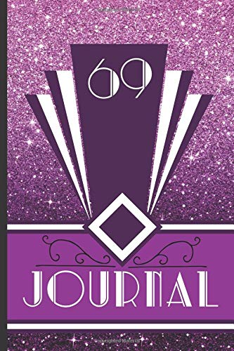 nd Journal Your 69th Birthday Year to Create a Lasting Memory Keepsake (Purple Art Deco Birthday Journals, Band 69) ()