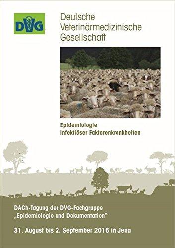 """DACh-Tagung der DVG-Fachgruppe """"Epidemiologie und Dokumentation"""": Epidemiologie infektiöser Faktorenkrankheiten, 31.08.-02.09.2016 in Jena - Tagungsband"""