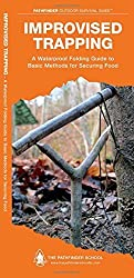 Improvised Trapping: A Waterproof Pocket Guide to Basic Methods for Securing Food (Pathfinder Outdoor Survival Guide Series) by Dave Canterbury (2012-06-01)