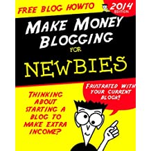 How to Start a Blog for Free: Make Money Blogging (English Edition)