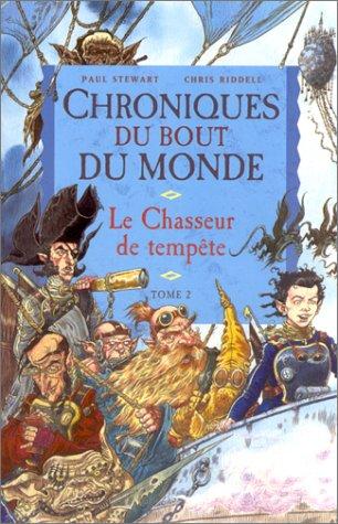 Chroniques du bout du monde, tome 2 : Le Chasseur de tempête