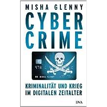 CyberCrime: Kriminalität und Krieg im digitalen Zeitalter