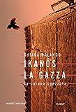 Scarica Libro Ikanos La Gazza La corona spezzata Nuove Fantasie (PDF,EPUB,MOBI) Online Italiano Gratis
