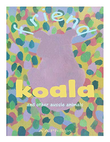 friend koala: and other aussie animals (English Edition)