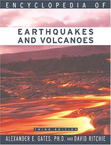 Encyclopedia of Earthquakes and Volcanoes (Science Encyclopedia) by Alexander E Gates PH.D. (2007-04-01)