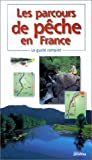 Les parcours de pêche en France - Proxima Editions - 02/02/2000