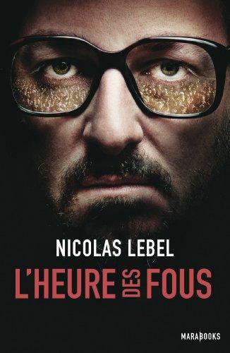 L'heure des fous (Fiction) par Nicolas Lebel