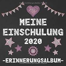 Meine Einschulung 2020 - Erinnerungsalbum -: Gäste- und Freundebuch zur Einschulung. Geschenk zum ersten Schultag. Zuckertüte Inhalt. Für Mädchen