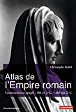 Atlas de l'Empire romain : Construction et apogée : 300 av. J.-C. - 200 apr. J.-C.