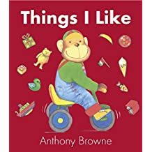 Things I Like by Anthony Browne (2009-03-02)