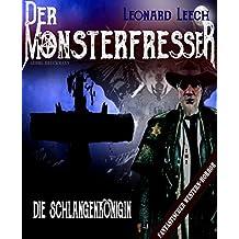 Die Schlangenkönigin: (Leonard Leech - Der Monsterfresser 2)