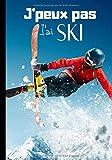 J'peux pas j'ai ski: Carnet de notes original pour amateur de ski et de sports d'hiver - passion ski et snowboard  | 100 pages au format 7*10 pouces...