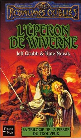 La Trilogie de la pierre du trouveur, tome 2 : L'Eperon de wiverne