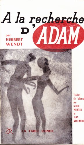Ich suchte Adam : Roman einer Wissenschaft.
