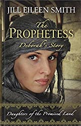 The Prophetess: Deborah's Story (Christian Historical Fiction) by Jill Eileen Smith (2016-05-18)