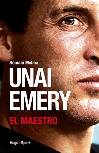 Unai Emery - El Maestro