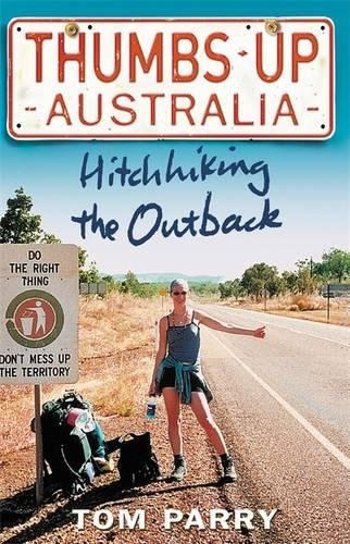 Thumbs Up Australia: Hitchhiking the Outback