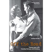 Off the Road: Twenty Years with Cassady, Kerouac and Ginsberg 2nd edition by Cassady, Carolyn (2007) Paperback