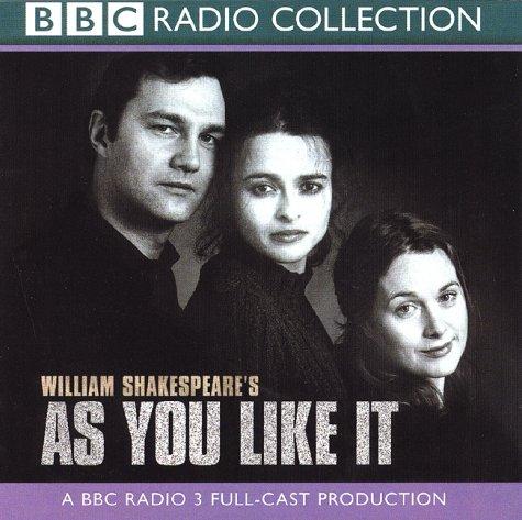 As You Like it: A BBC Radio 3 Full-cast Dramatisation. Starring Helena Bonham-Carter & Gerard Murphy (BBC Radio Collection)
