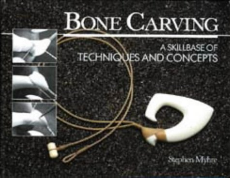 Bone Carving: A Skillbase of Techniques and