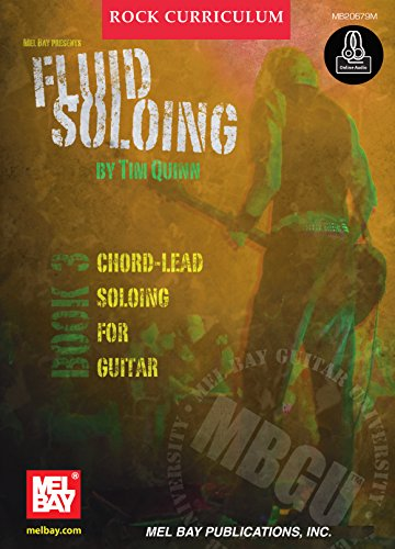 MBGU Rock Curriculum: Fluid Soloing, Book 3: Chord-Lead Soloing for Guitar (English Edition)